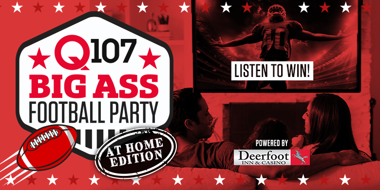 Q107's Big Ass (At Home) Football Party